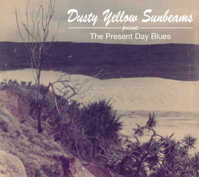 The Dusty Yellow Sunbeams latest album 'The Present Day Blues'